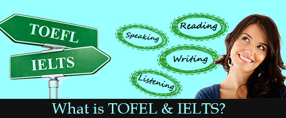 What is IELTS and TOEFL?