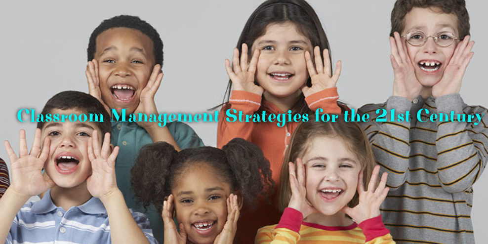 Classroom Management Strategies for the 21st Century