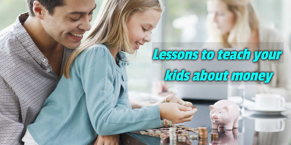Lessons to teach your Kids about Money
