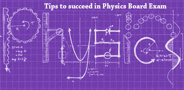 Tips to succeed in physics board exam