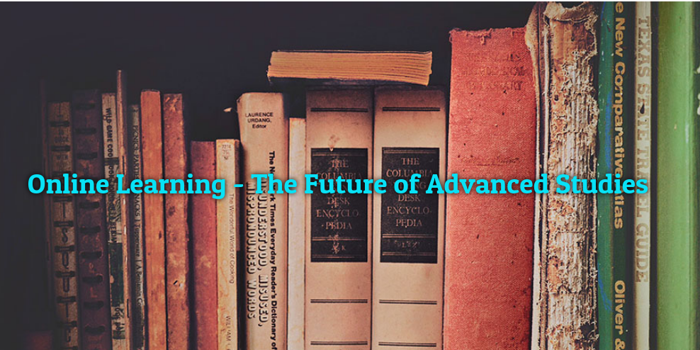 Online Learning - The Future of Advanced Studies