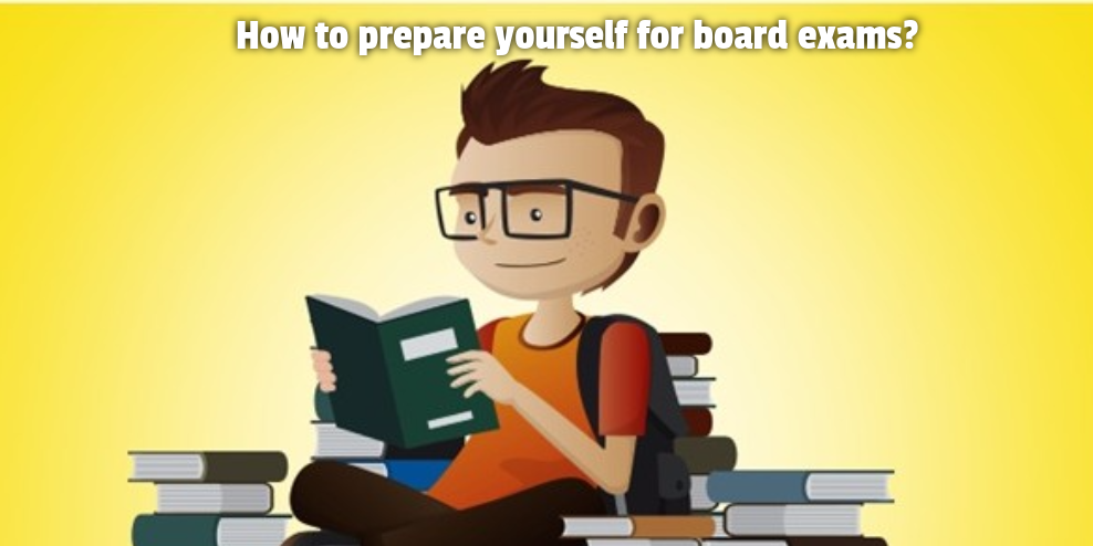 How to prepare yourself for board exams?