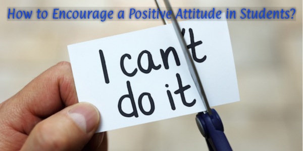 36/e2/how-to-encourage-a-positive-attitude-in-students.png