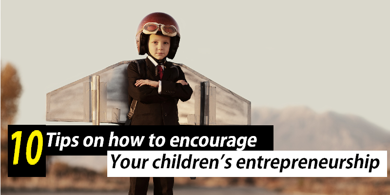 62/8d/tips-on-how-to-encourage-your-children-s-entrepreneurship.png