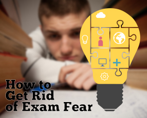How to Get Rid of Exam Fear