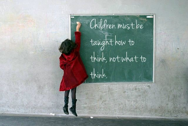 C5/56/children-must-be-taught-how-to-think-not-what-to-think.jpg