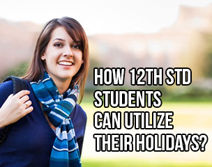 C9/84/how-12th-std-students-can-utilize-their-holidays-.jpg