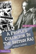 a-people-s-collector-in-the-british-raj-arthur-galletti