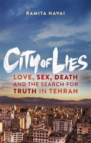 city-of-lies-love-sex-death-and-the-search-for-truth-in-tehran