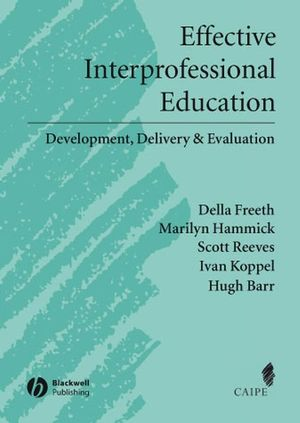 effective-interprofessional-education-development-delivery-and-evaluation