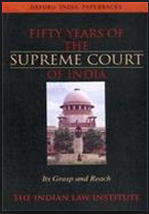 fifty-years-of-the-supreme-court-of-india-its-grasp-and-reach