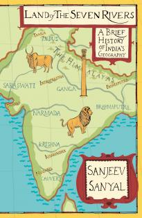 land-of-the-seven-rivers-a-brief-history-of-india-s-geography