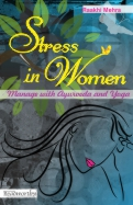 stress-in-women-manage-with-ayurveda-and-yoga