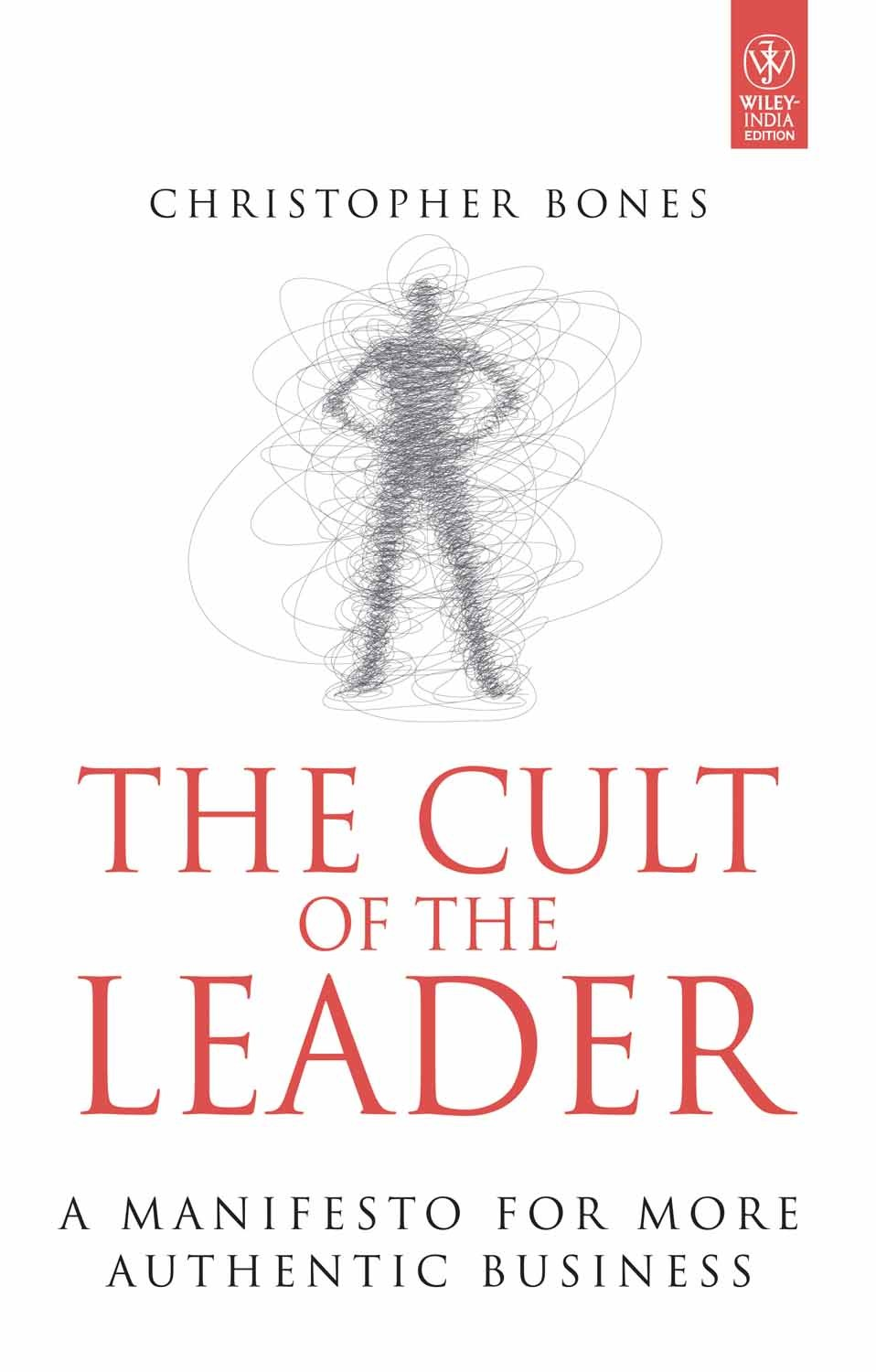 the-cult-of-the-leader-a-manifesto-for-more-authentic-business
