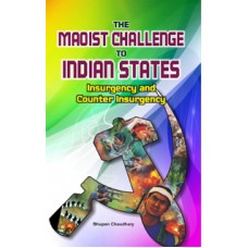 the-maoist-challenge-to-indian-states-insurgency-and-counter-insurgency
