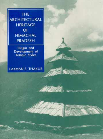 the-architectural-heritage-of-himachal-pradesh-origin-and-development-of-temple-styles