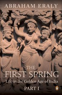 the-first-spring-part-1-life-in-the-golden-age-of-india