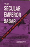 the-secular-emperor-babar-a-victim-of-indian-partition