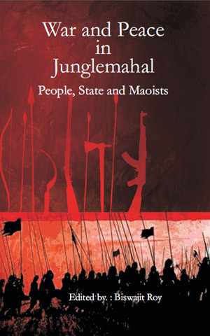 war-and-peace-in-junglemahal-people-state-and-maoists
