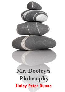 Mr Dooley's philosophy