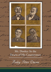 Mr.Dooley: In the hearts of his country Men