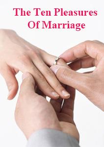 The ten pleasures of Marriage