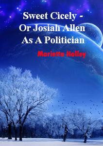 Sweet cicely- or Josiah Allen as a politician
