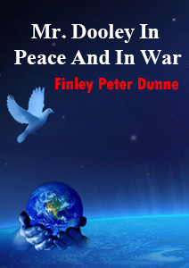 Mr Dooley in peace and war