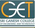 SRI GANESH COLLEGE OF ENGINEERING & TECHNOLOGY