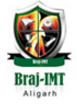 BRAJ INSTITUTE OF MANAGEMENT AND TECHNOLOGY