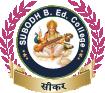 Subodh B.Ed. College