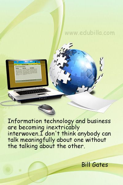 Information technology and business are becoming inextricably interwoven.I don't think anybody can talk meaningfully about one without the talking about the other.