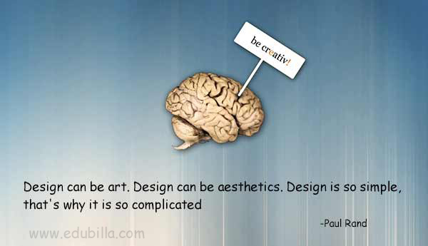 Design can be art. Design can be aesthetics. Design is so simple, that's why it is so complicated
