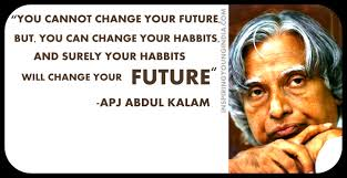 YOU CANNOT CHANGE YOUR FUTURE BUT YOU CAN CHANGE YOUR HABBITS AND YOUR HABBITS WILL CHANGE YOUR FUTURE.
