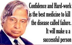 Confidence and hard work is the medicine to kill the disease called failure. It will make you successful person.